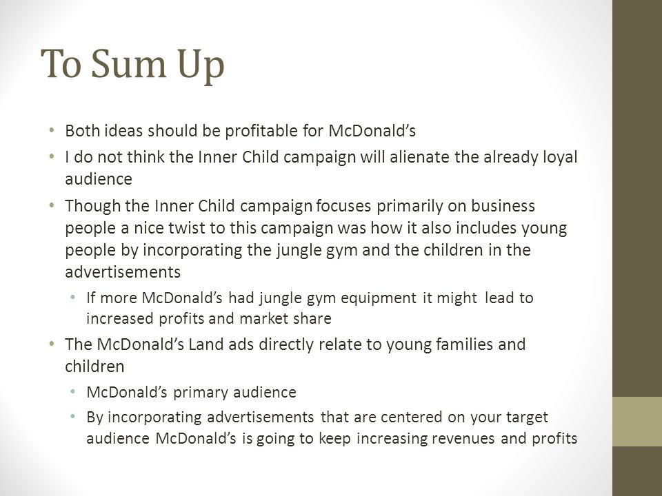 To Sum Up Both ideas should be profitable for McDonald's