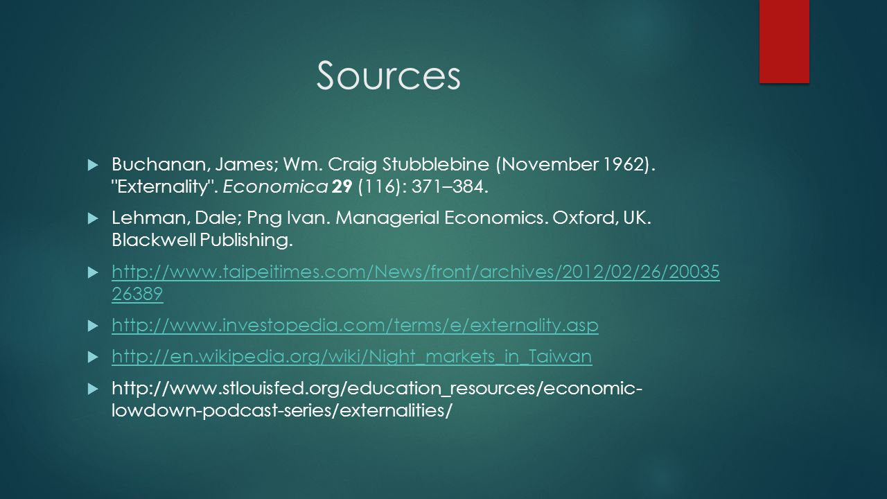 Sources Buchanan, James; Wm. Craig Stubblebine (November 1962). Externality . Economica 29 (116): 371–384.