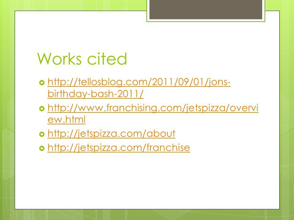 Works cited http://tellosblog.com/2011/09/01/jons-birthday-bash-2011/