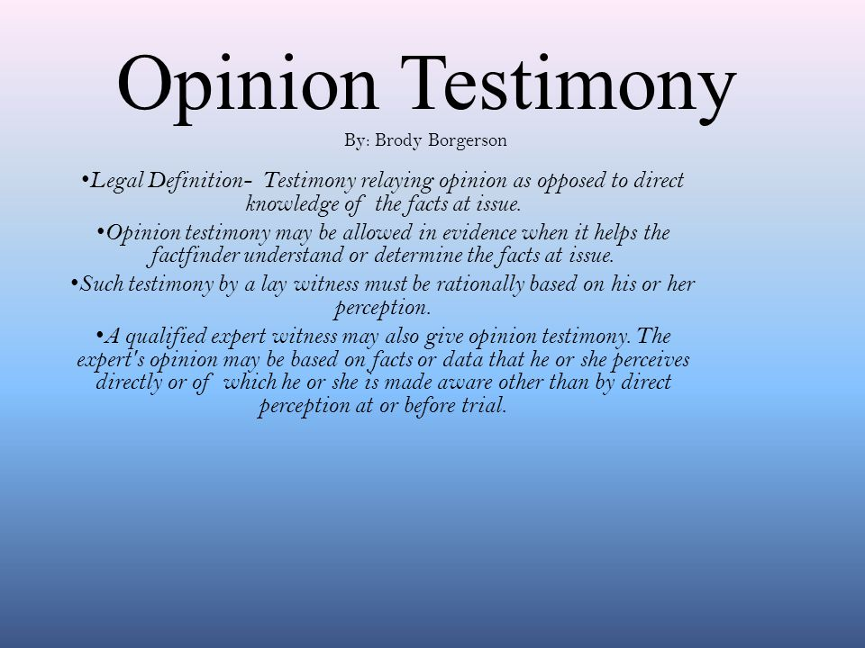 Opinion Testimony By: Brody Borgerson