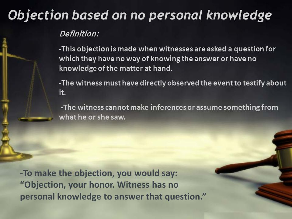 Objection based on no personal knowledge