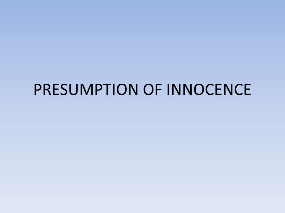 PRESUMPTION OF INNOCENCE