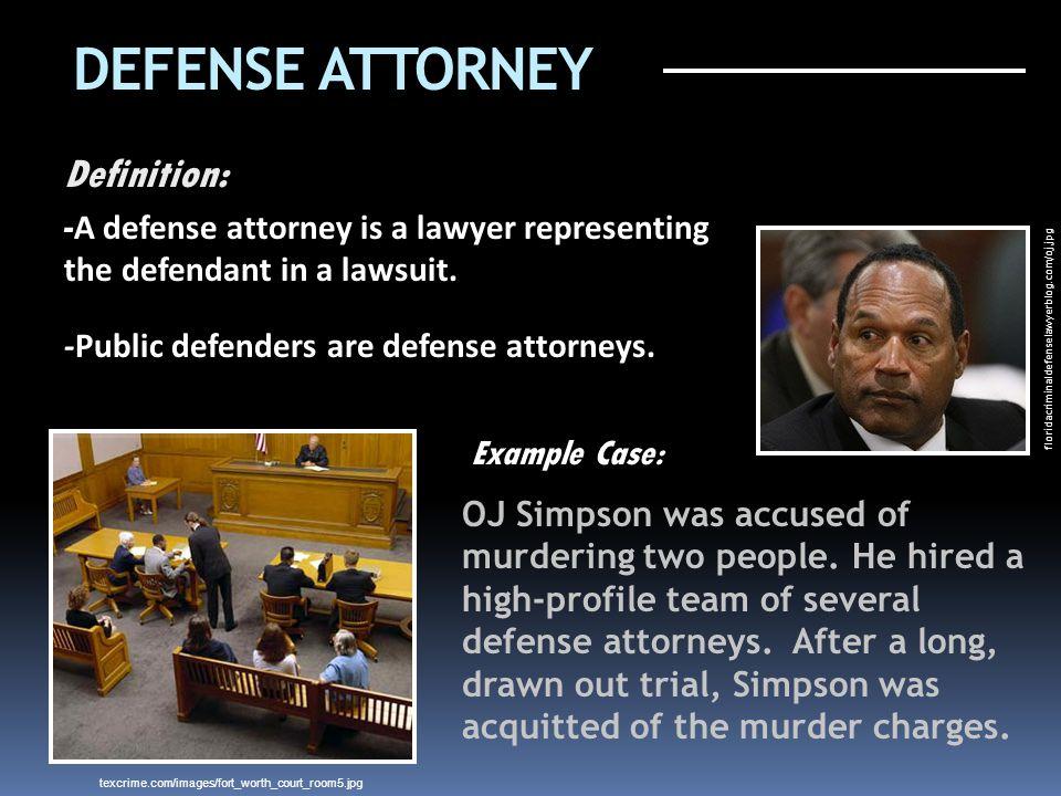 DEFENSE ATTORNEY Definition: