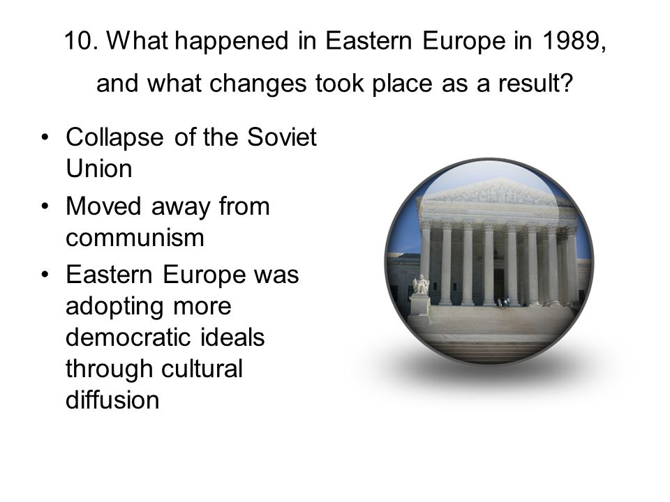 10. What happened in Eastern Europe in 1989, and what changes took place as a result