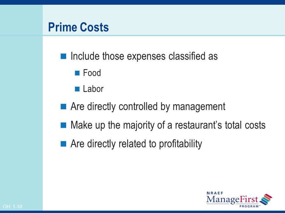 Prime Costs Include those expenses classified as