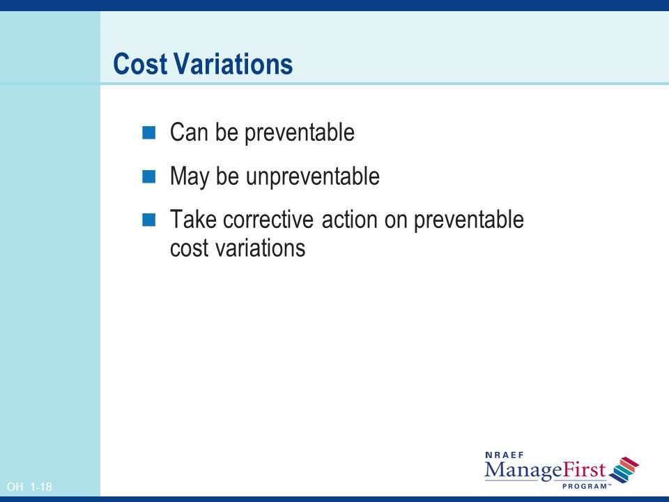 Cost Variations Can be preventable May be unpreventable