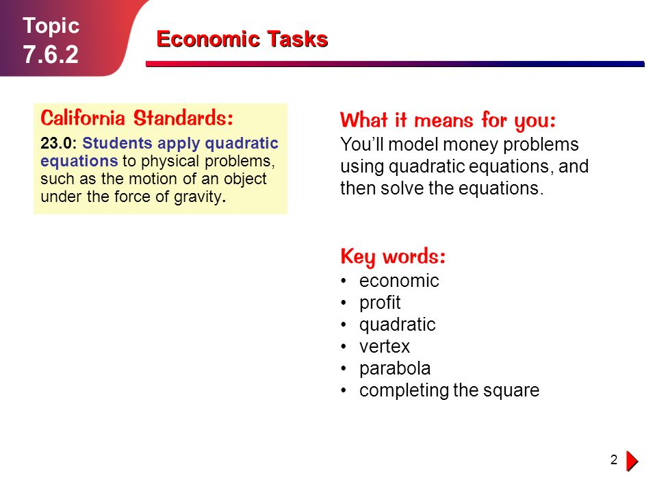 7.6.2 Topic Economic Tasks California Standards: