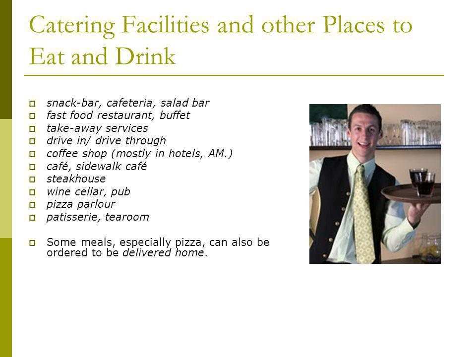 Catering Facilities and other Places to Eat and Drink
