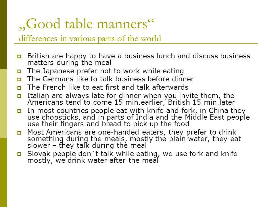 """Good table manners differences in various parts of the world"