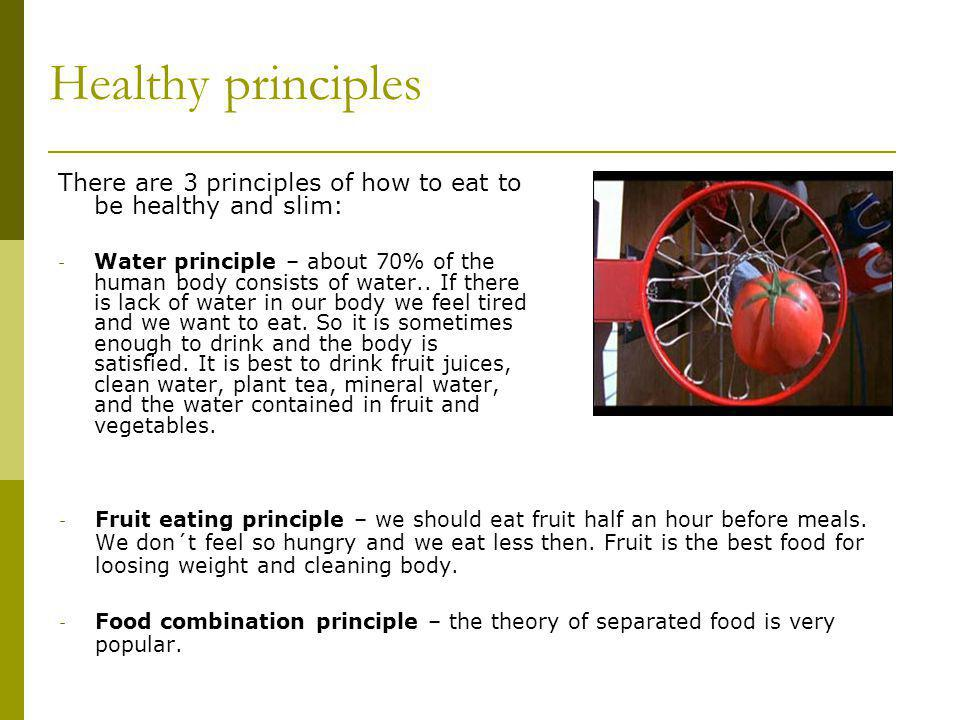 Healthy principles There are 3 principles of how to eat to be healthy and slim: