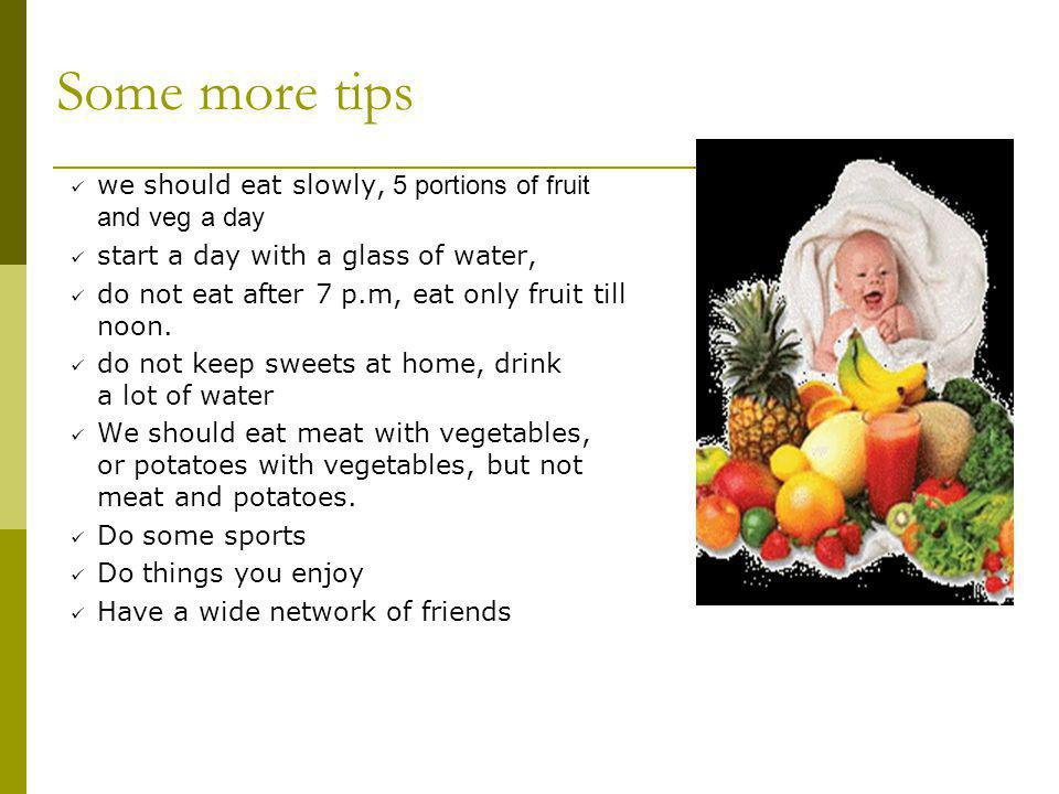 Some more tips we should eat slowly, 5 portions of fruit and veg a day