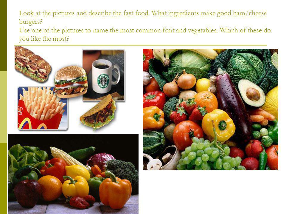 Look at the pictures and describe the fast food