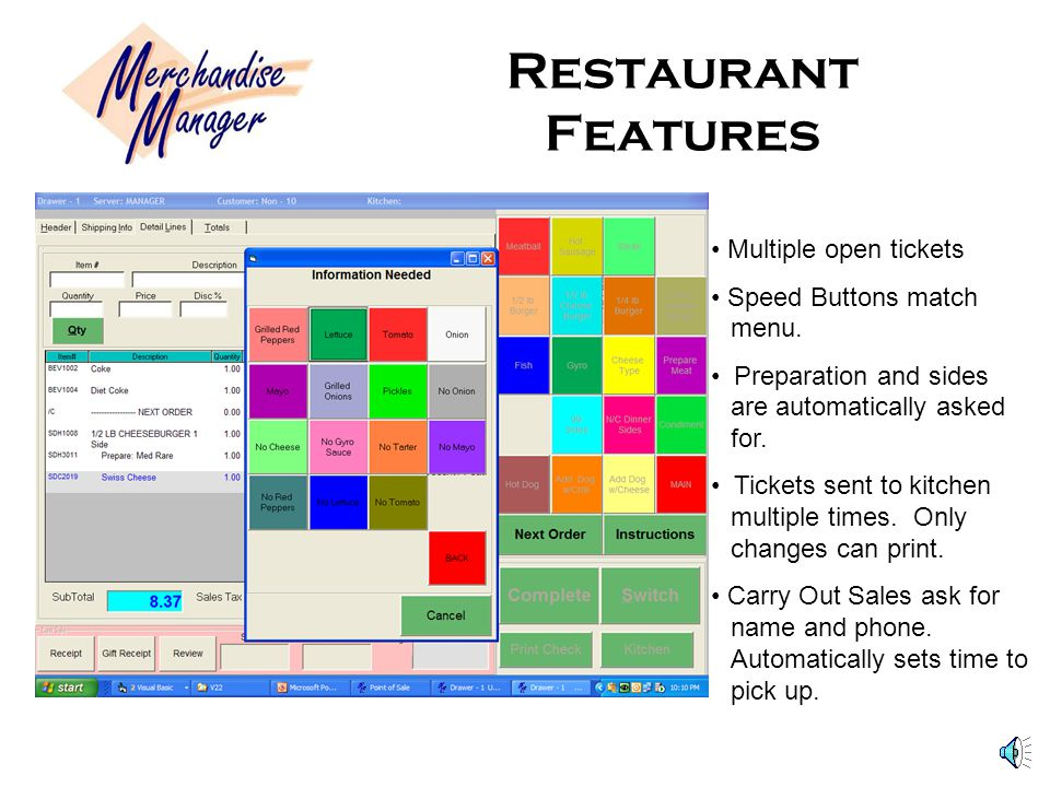 Restaurant Features Multiple open tickets Speed Buttons match menu.