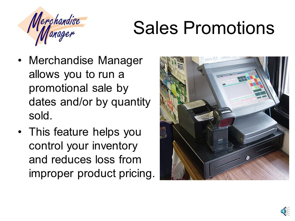 Sales Promotions Merchandise Manager allows you to run a promotional sale by dates and/or by quantity sold.