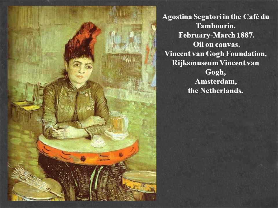 Agostina Segatori in the Café du Tambourin. February-March 1887