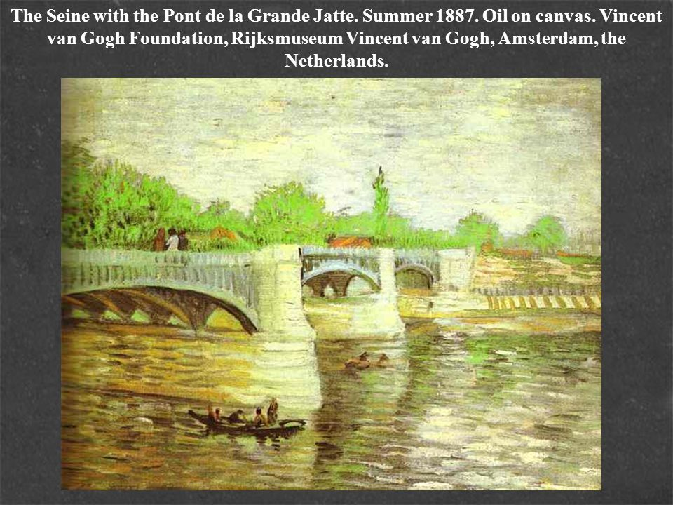 The Seine with the Pont de la Grande Jatte. Summer 1887. Oil on canvas