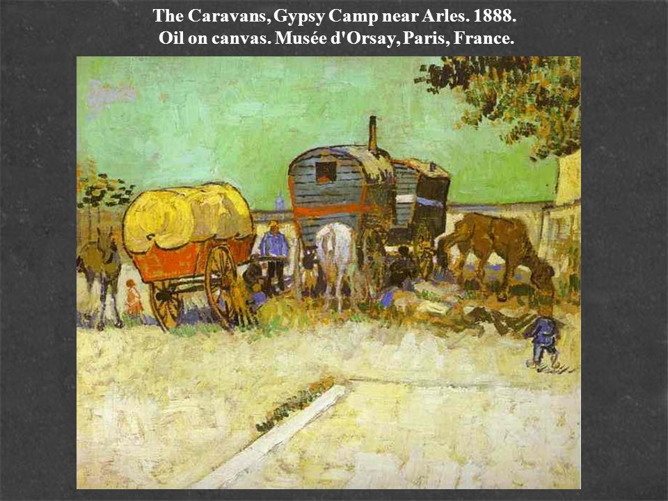 The Caravans, Gypsy Camp near Arles. 1888. Oil on canvas