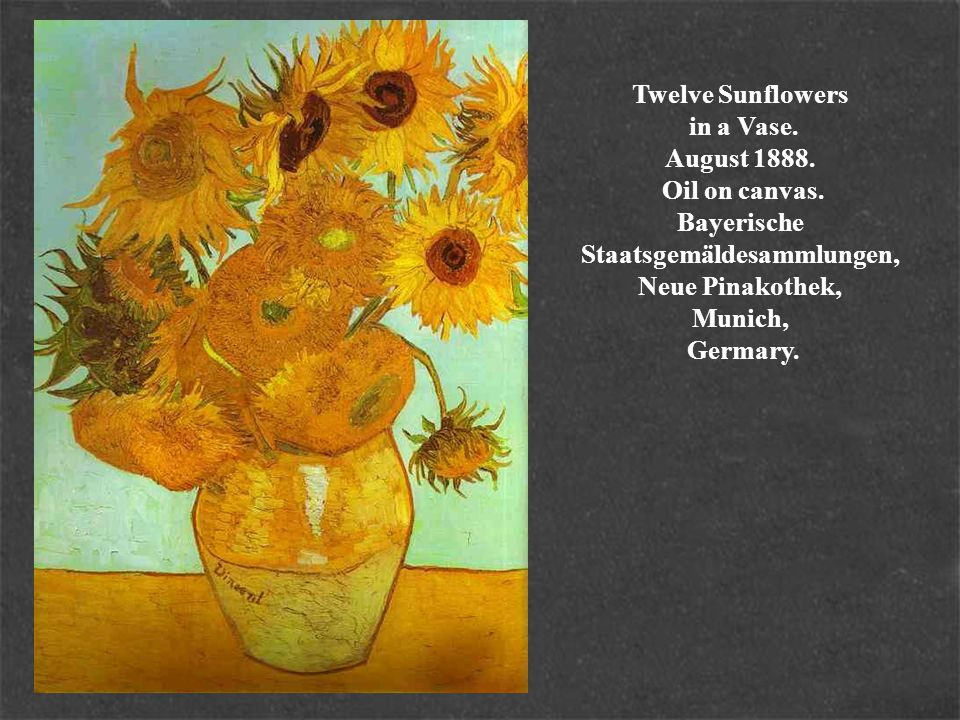 Twelve Sunflowers in a Vase. August 1888. Oil on canvas
