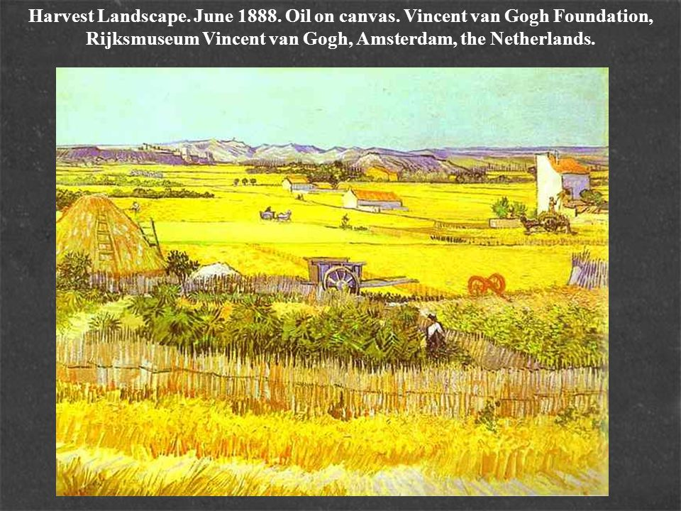Harvest Landscape. June 1888. Oil on canvas