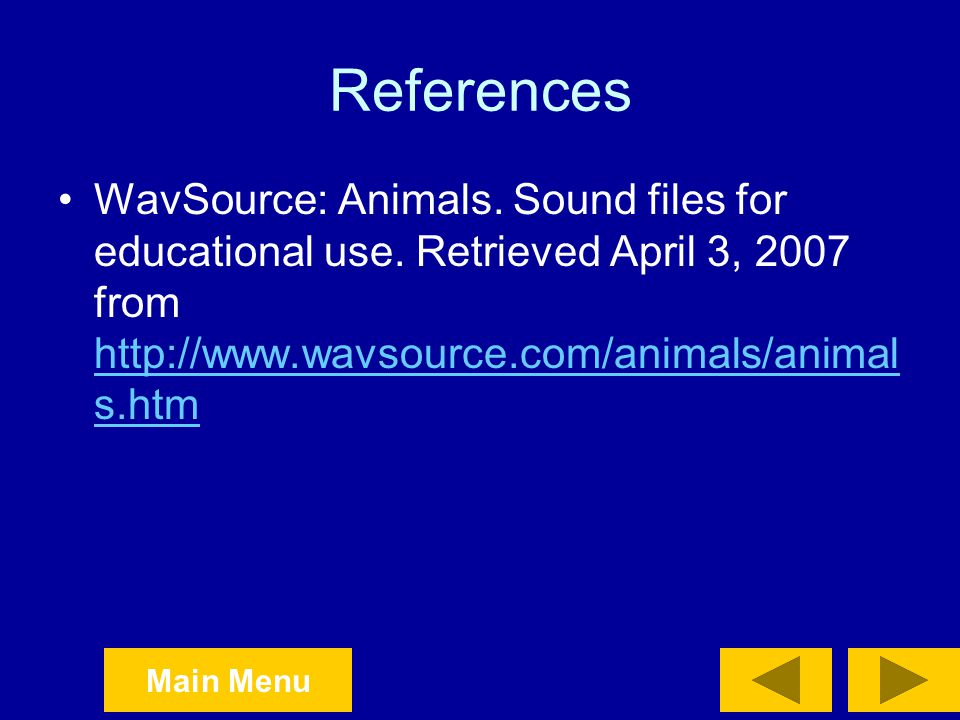 References WavSource: Animals. Sound files for educational use.