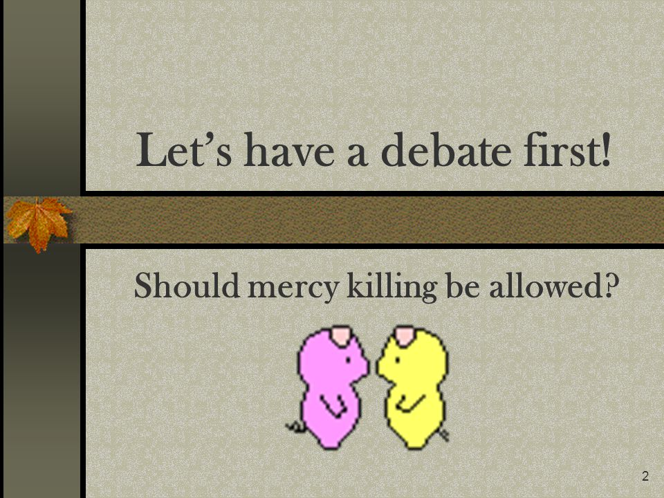 Let's have a debate first!
