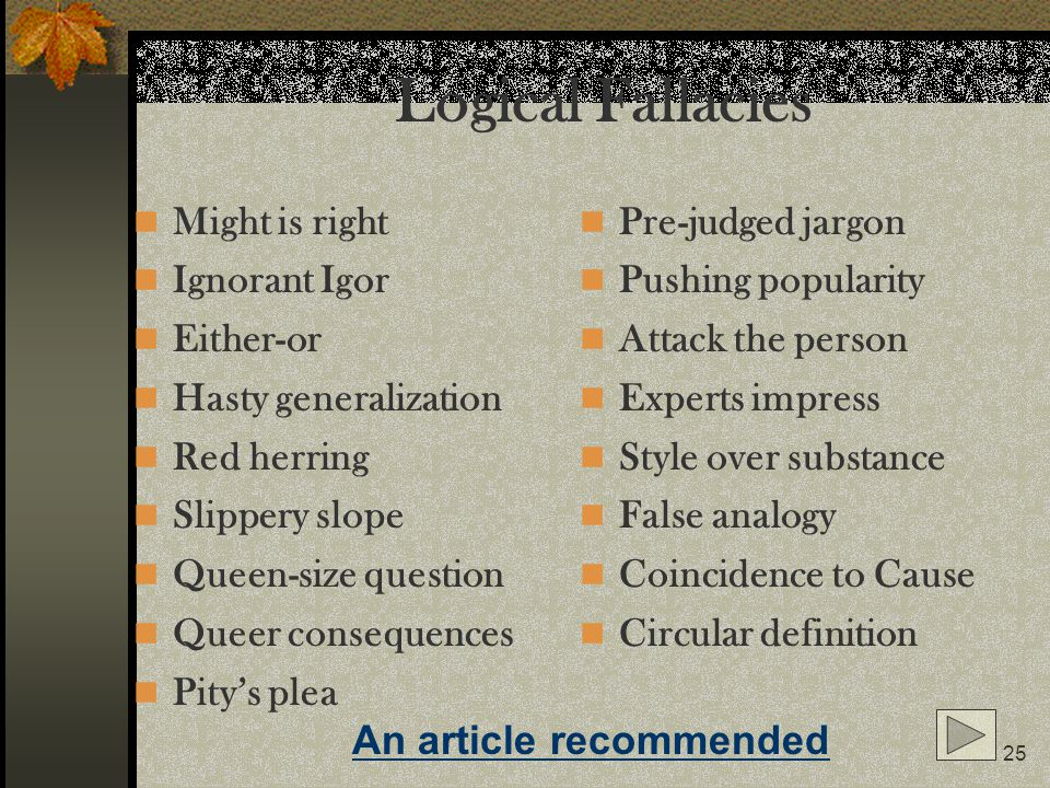 Logical Fallacies Might is right Ignorant Igor Either-or