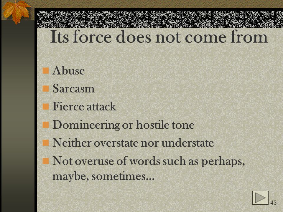 Its force does not come from