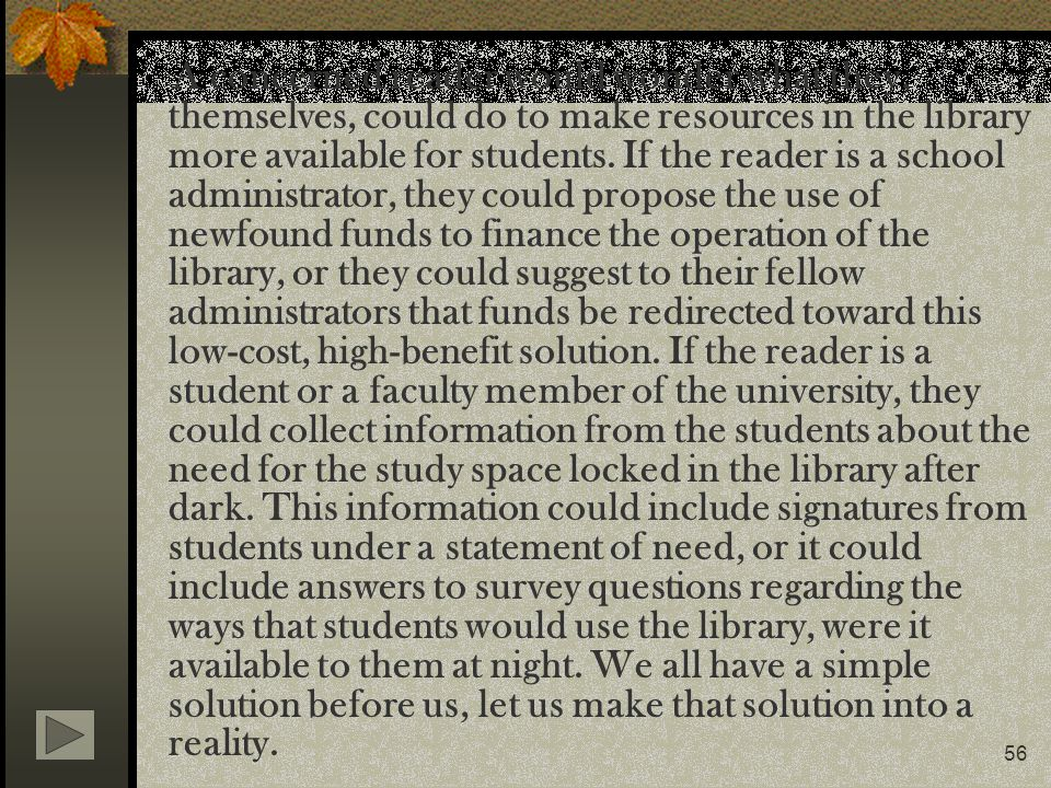 A concerned reader would wonder what they, themselves, could do to make resources in the library more available for students.