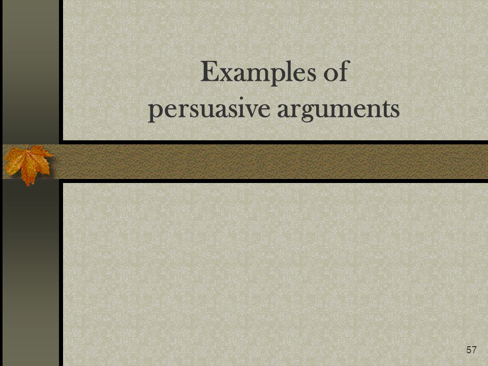 Examples of persuasive arguments