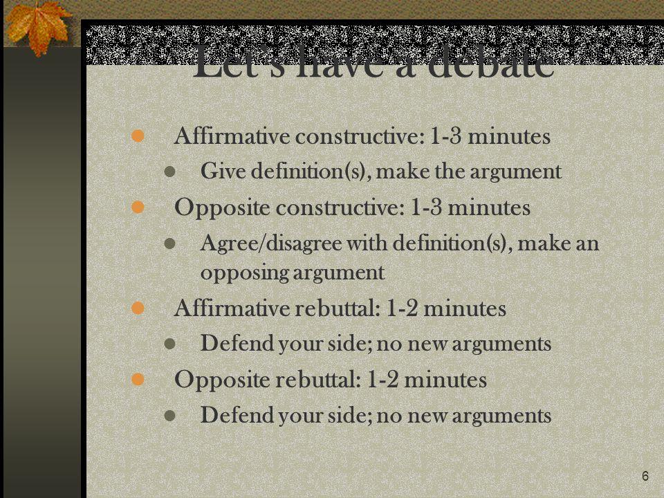Let's have a debate Affirmative constructive: 1-3 minutes