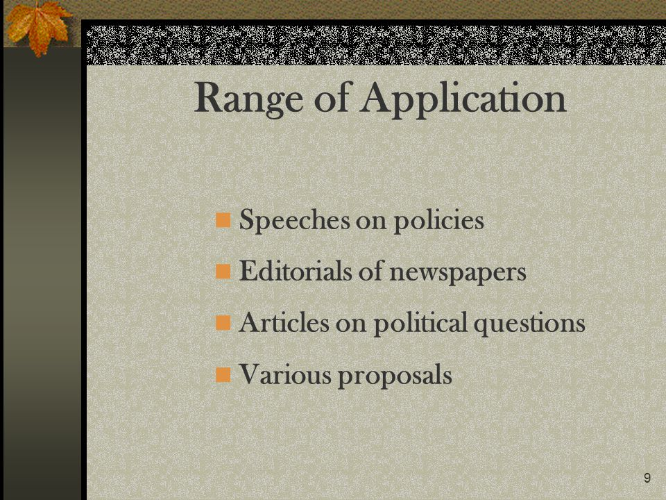 Range of Application Speeches on policies Editorials of newspapers