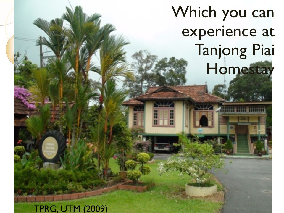 Which you can experience at Tanjong Piai Homestay