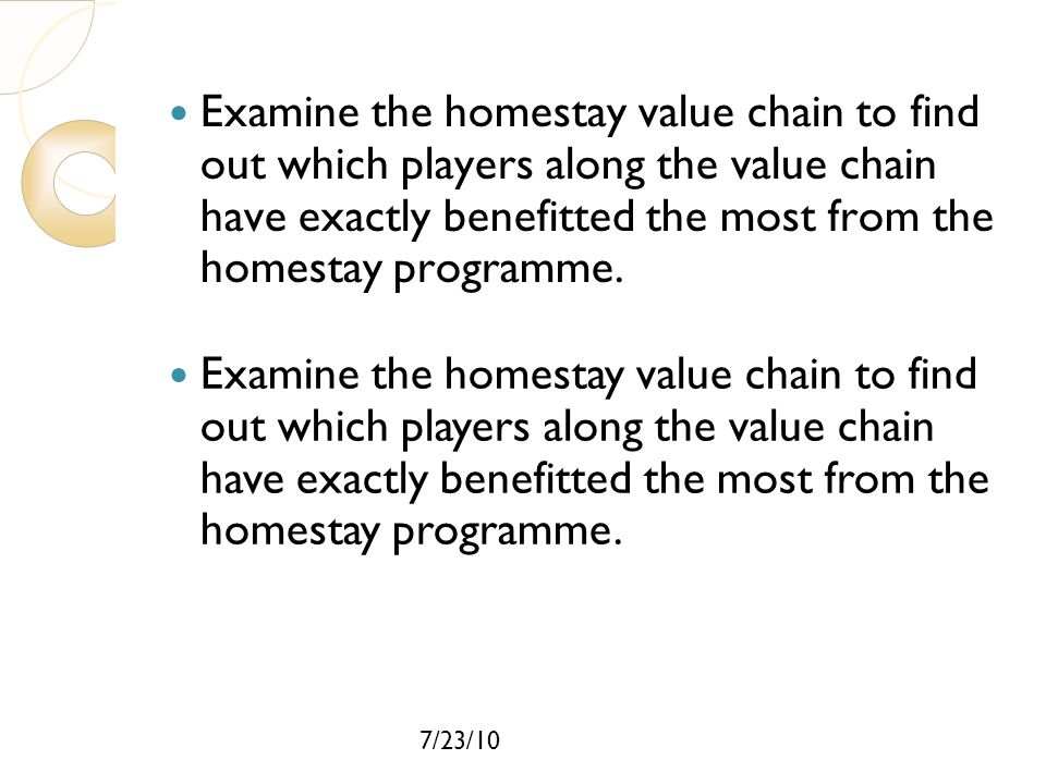 Examine the homestay value chain to find out which players along the value chain have exactly benefitted the most from the homestay programme.