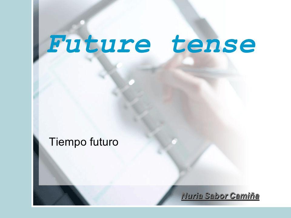 Future tense Tiempo futuro Nuria Sabor Camiña
