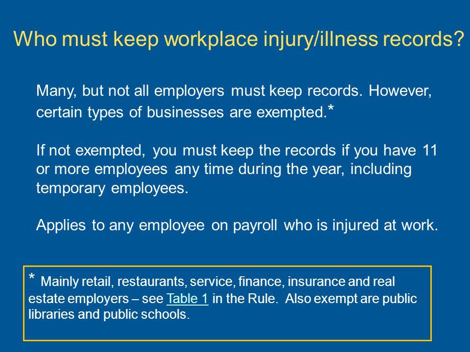 Who must keep workplace injury/illness records
