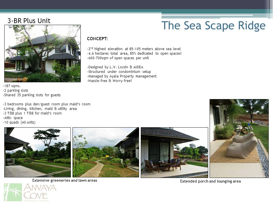 The Sea Scape Ridge 3-BR Plus Unit CONCEPT:
