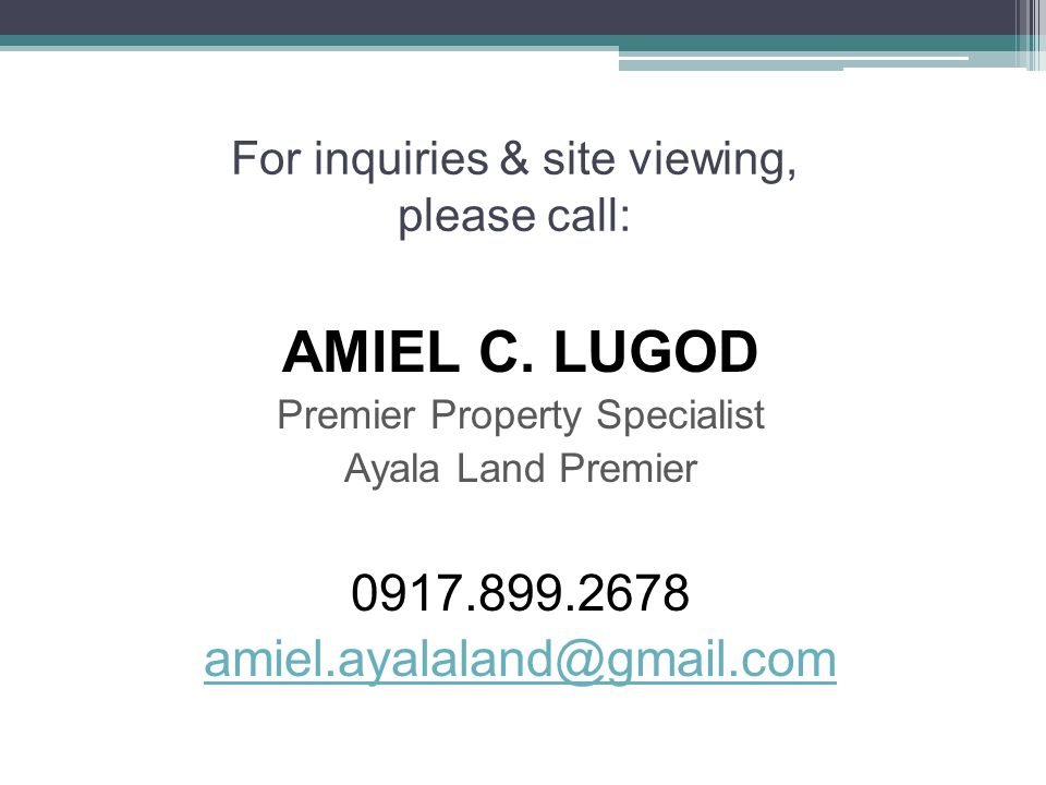 For inquiries & site viewing, please call: