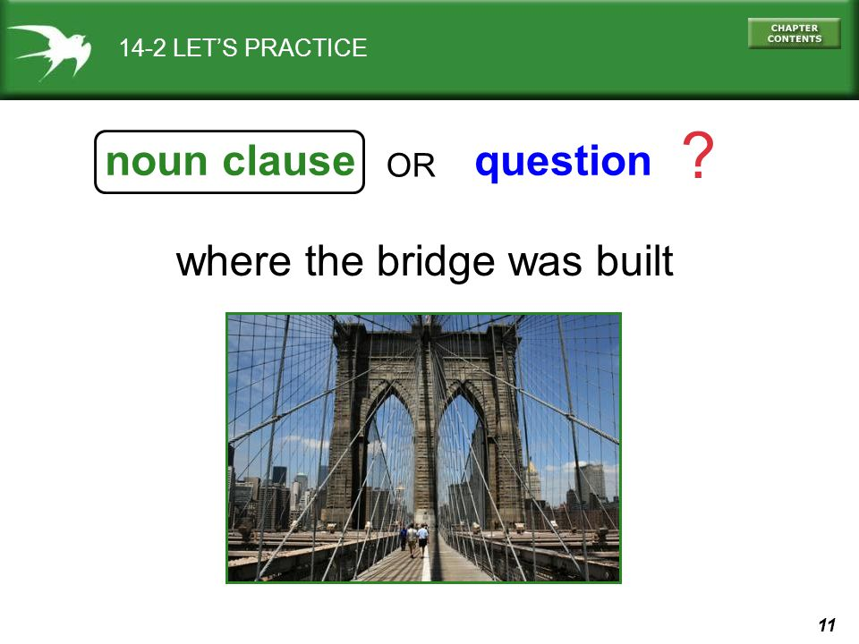 noun clause question where the bridge was built OR