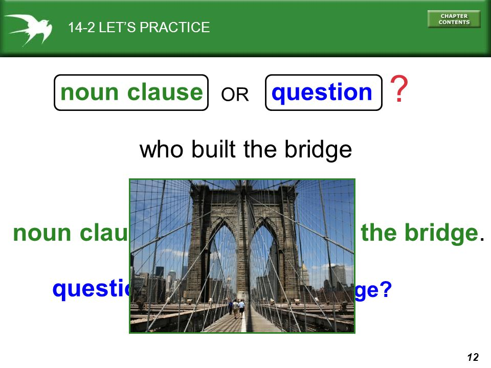 noun clause question who built the bridge noun clause: