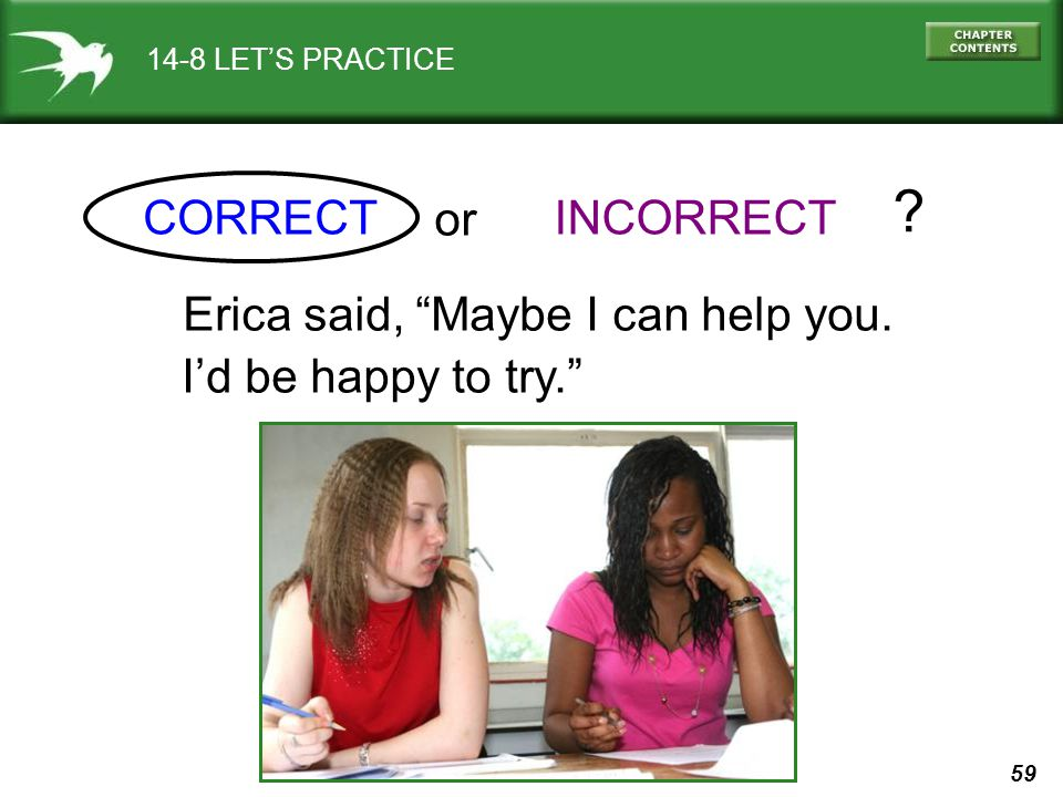 Erica said, Maybe I can help you.