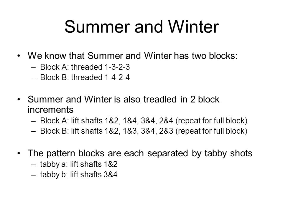 Summer and Winter We know that Summer and Winter has two blocks: