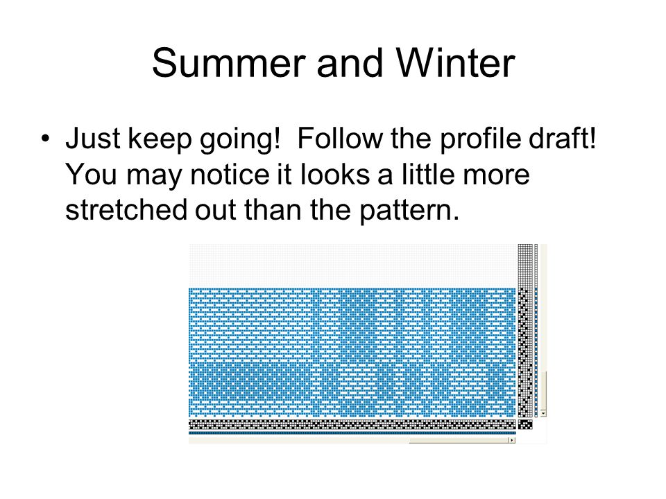 Summer and Winter Just keep going. Follow the profile draft.