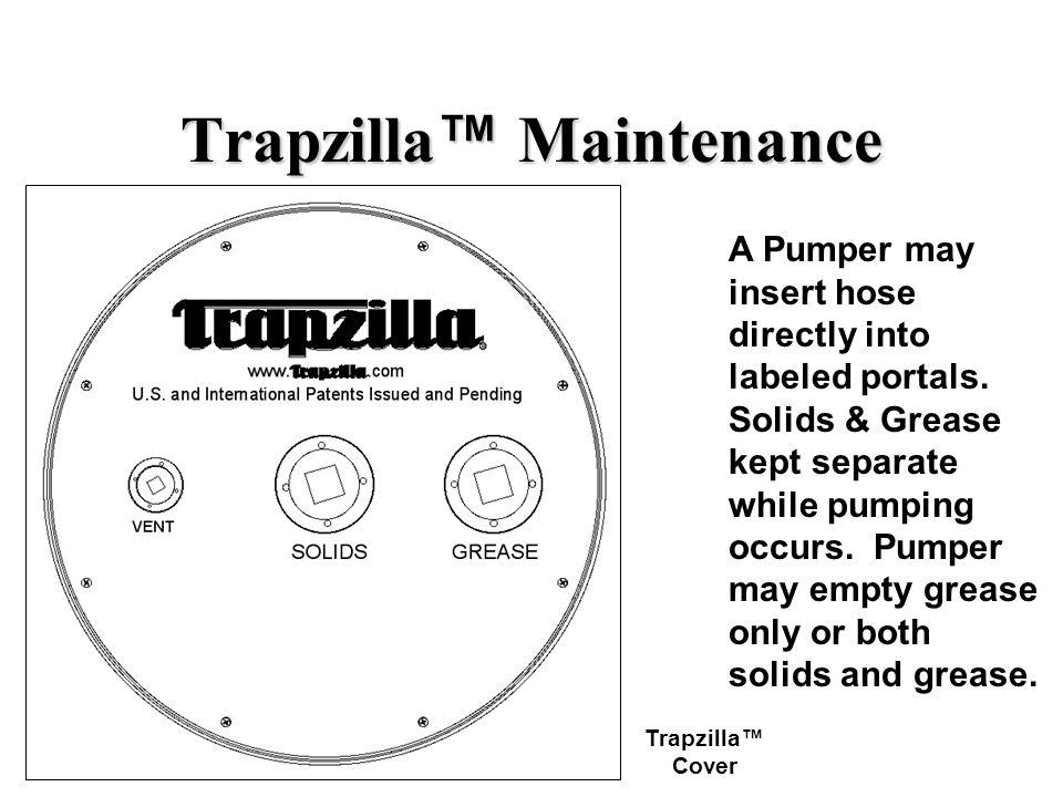 Trapzilla™ Maintenance