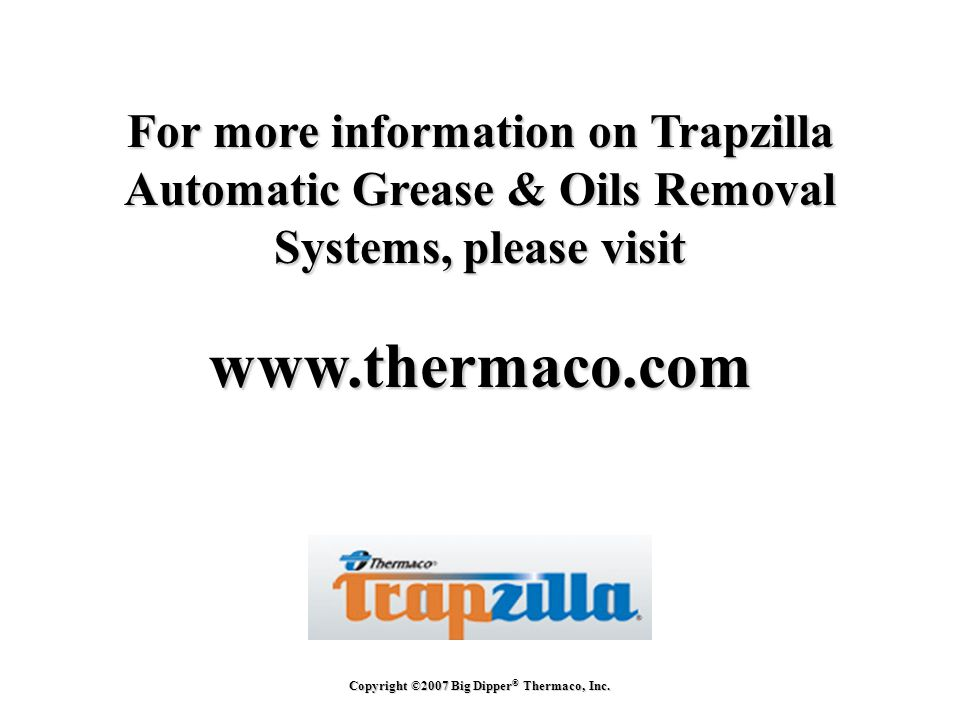 For more information on Trapzilla Automatic Grease & Oils Removal Systems, please visit
