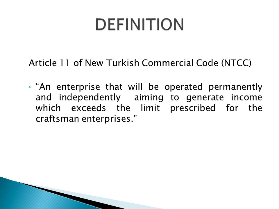DEFINITION Article 11 of New Turkish Commercial Code (NTCC)