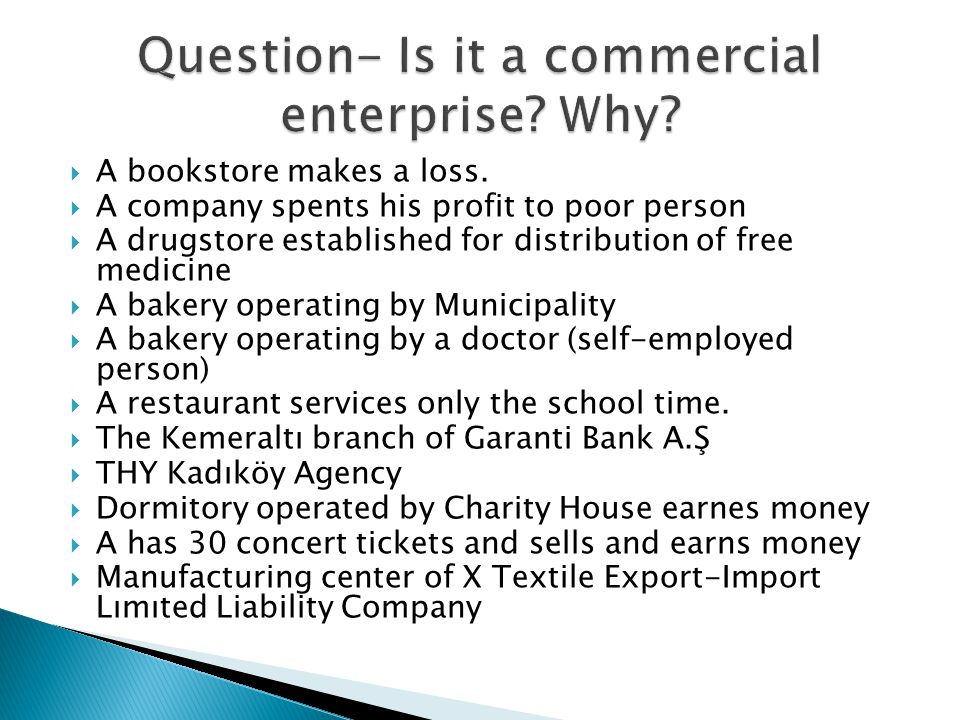 Question- Is it a commercial enterprise Why