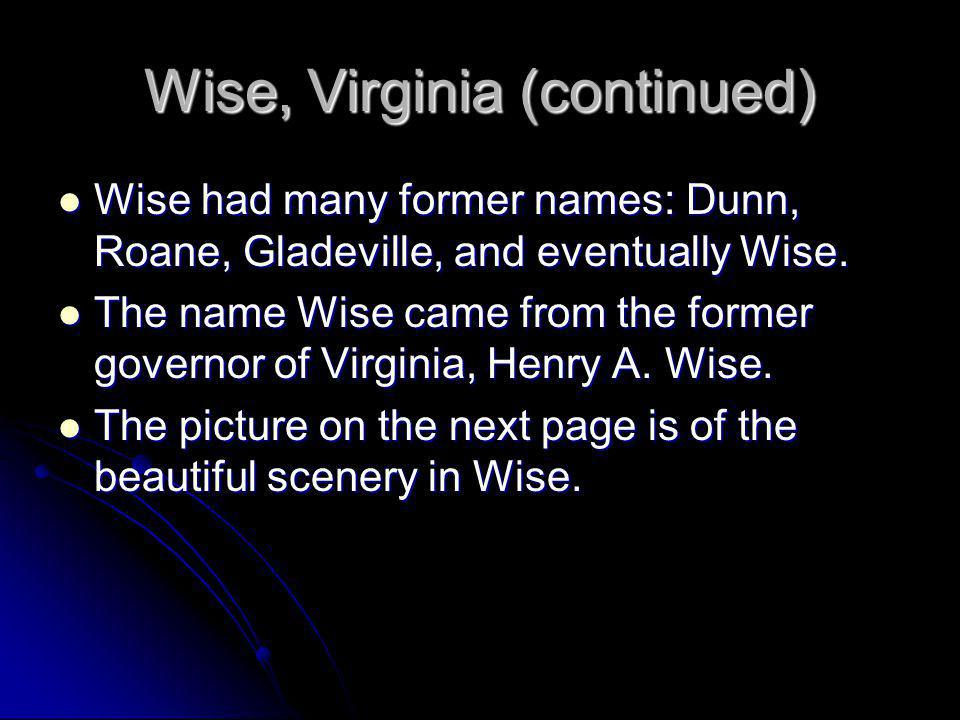 Wise, Virginia (continued)