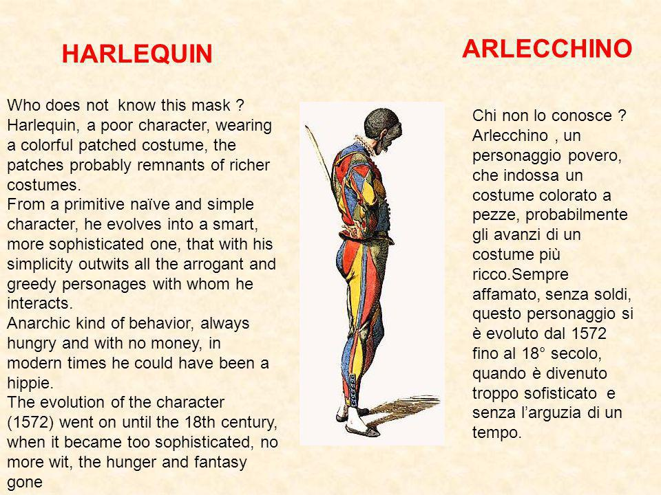ARLECCHINO HARLEQUIN Who does not know this mask