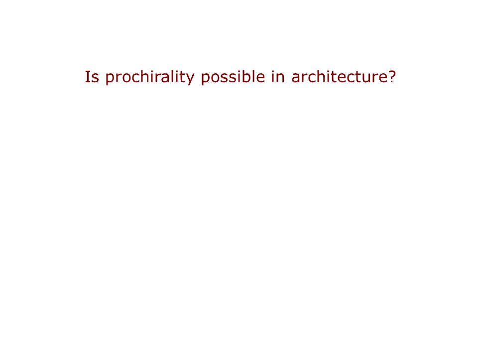 Is prochirality possible in architecture