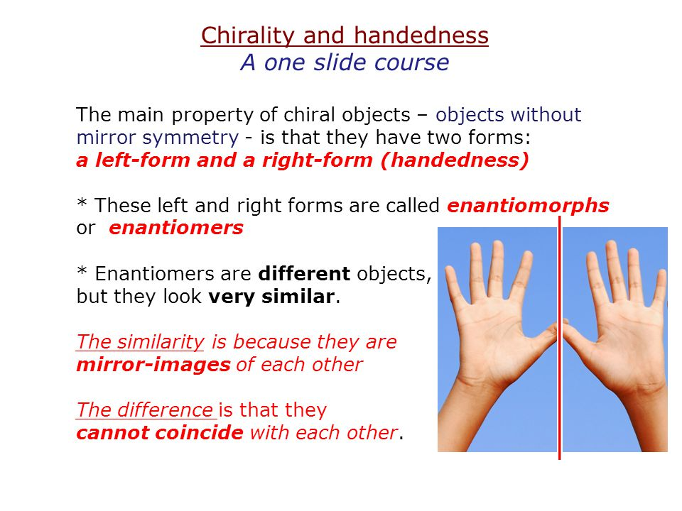 Chirality and handedness